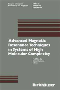 Advanced Magnetic Resonance Techniques in Systems of High Molecular Complexity