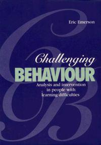 Challenging Behaviour: Analysis and Intervention in People with Learning Disabilities