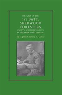 History of the 1st Battalion Sherwood Foresters Notts. and Derby Regt. in the Boer War 1899-1902