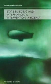 State Building and International Intervention in Bosnia