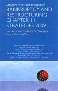 Bankruptcy and Restructuring Chapter 11 Strategies 2009
