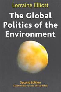 The Global Politics of the Environment: Second Edition