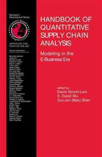 Handbook of Quantitative Supply Chain Analysis: Modeling in the E-Business Era