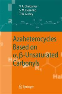 Azaheterocycles Based on a,Ss-unsaturated Carbonyls