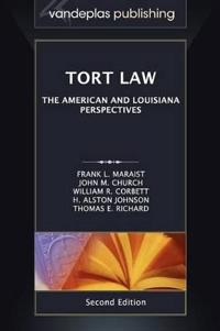 Tort Law: The American and Louisiana Perspectives, Second Edition 2012