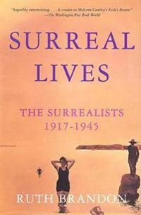 Surreal Lives: The Surrealists 1917-1945