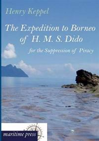 The Expedition to Borneo of H. M. S. Dido for the Suppression of Piracy