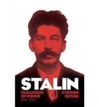 Stalin, Vol I: Paradoxes of Power, 1878 to 1928