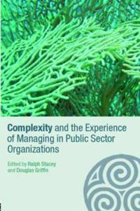 Complexity And The Experience Of Managing In the Public Sector