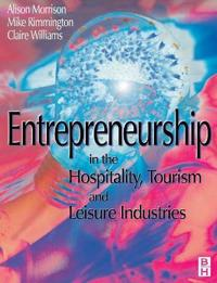 Entrepreneurship in the Hospitality, Tourism and Leisure Industries