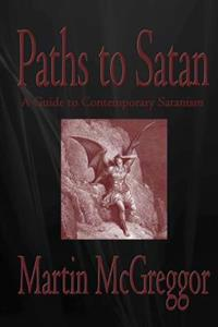 Paths to Satan: A Guide to Contemporary Satanism