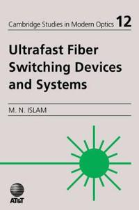 Ultrafast Fiber Switching Devices And Systems