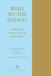 Were We the Enemy? American Survivors of Hiroshima