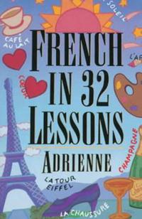 French in 32 Lessons