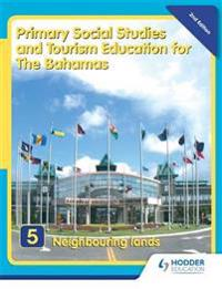Primary Social Studies and Tourism Education for the Bahamas Book 5