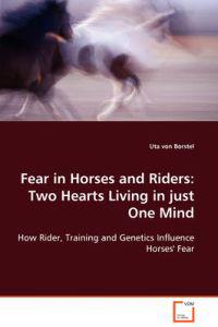 Fear in Horses and Riders: Two Hearts Living in Just One Mind
