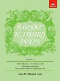 Baroque Keyboard Pieces, Book V (difficult)