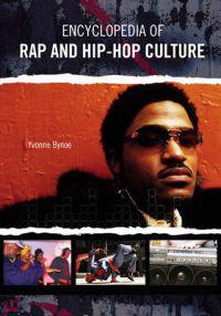 Encyclopedia of Rap and Hip Hop Culture - encyclopedia-of-rap-and-hip-hop-culture