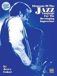 Elements of the Jazz Language for the Developing Improvisor