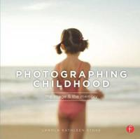 Photographing Childhood: The Image & the Memory
