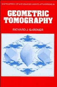 Encyclopedia of Mathematics and Its Applications Geometric Tomography