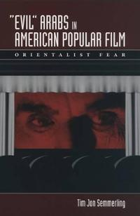 """Evil"" Arabs in American Popular Film"