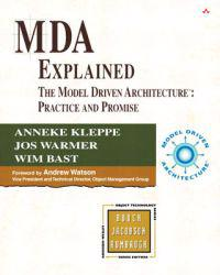 Mda Explained, the Model Driven Architecture