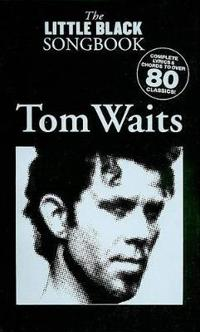 Tom Waits - the Little Black Songbook