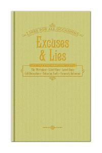 Excuses & Lies