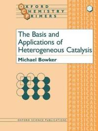The Basis and Applications of Heterogeneous Catalysis