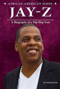 Jay-Z: A Biography of a Hip-Hop Icon - jay-z-a-biography-of-a-hip-hop-icon