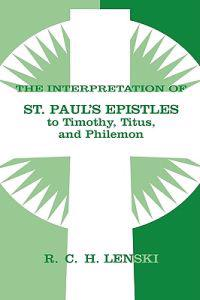 The Interpretation of St Paul's Epistles to Timothy, Titus, and Philemon