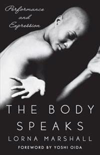The Body Speaks: Performance and Expression
