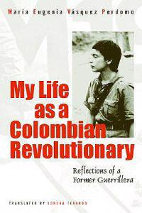 My Life As A Colombian Revolutionary