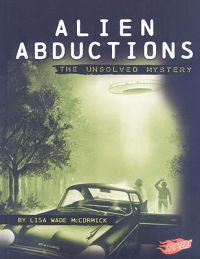 Alien Abductions: The Unsolved Mystery