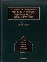 Strategic Planning for Public Service and Non-Profit Organizations