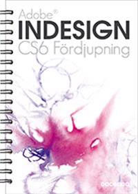 Adobe InDesign CS6 : fördjupning