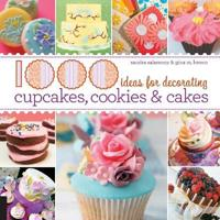 1000 Ideas for Decorating Cupcakes, Cookies & Cakes