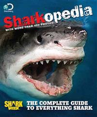 Sharkopedia: The Complete Guide to Everything Shark