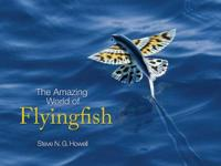 The Amazing World of Flyingfish