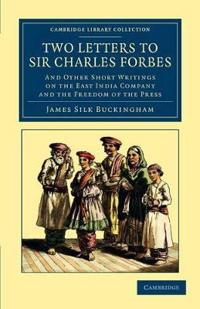 Two Letters to Sir Charles Forbes