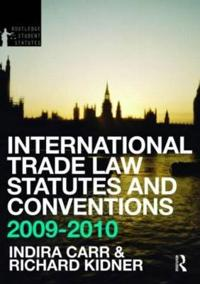 International Trade Law Statutes and Conventions 2009-2010