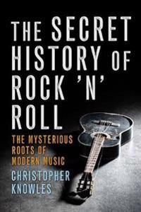The Secret History of Rock 'n' Roll