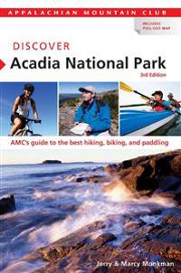 Discover Acadia National Park: AMC's Guide to the Best Hiking, Biking, and Paddling