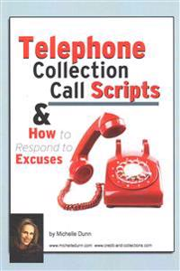 Telephone Collection Call Scripts & How to Respond to Excuses: A Guide for Bill Collectors