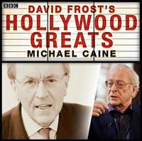 Sir David Frost: Hollywood Greats: Sir Michael Caine - sir-david-frost-hollywood-greats-sir-michael-caine