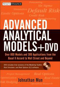 Advanced Analytical Models: Over 800 Models and 300 Applications from the Basel II Accord to Wall Street and Beyond [With DVD]