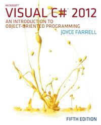 Microsoft Visual C# 2012: An Introduction to Object-Oriented Programming