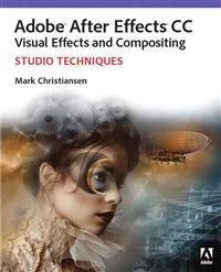 Adobe After Effects CC Visual Effects and Compositing