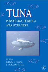 Tuna: Physiology, Ecology, and Evolution: Physiological Ecology and Evoluti